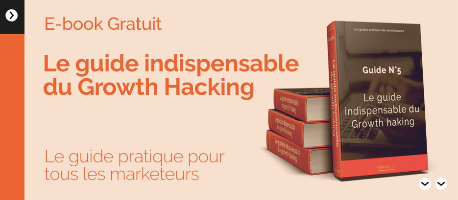 Le guide indispensable du Growth Hacking